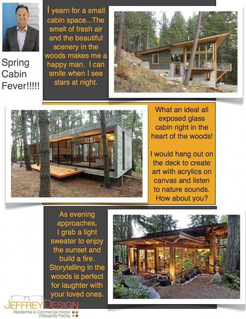 Spring Cabin Fever